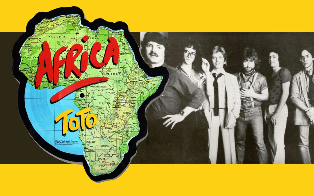 SONG REVIEW: AFRICA (1982) BY TOTO