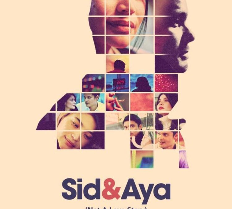 MOVIE REVIEW: SID & AYA (NOT A LOVE STORY) (2018) – 12 LESSONS IN LIFE AND LOVE